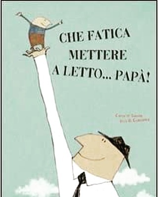 #FIABEADISTANZA: CHE FATICA METTERE A LETTO… PAPA'!