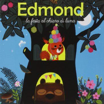 #FIABEADISTANZA: EDMOND: LA FESTA AL CHIARO DI LUNA