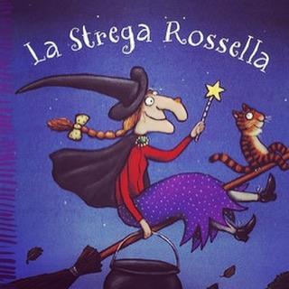 #FIABEADISTANZA: LA STREGA ROSSELLA